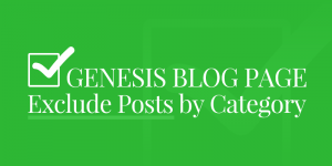 Exclude posts from specific category on Genesis Blog Page
