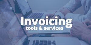 Invoicing services and tools