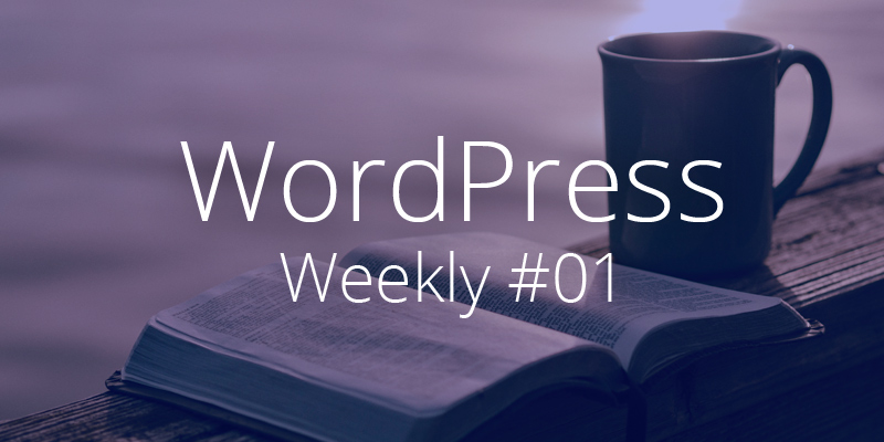 WordPress Weekly 01