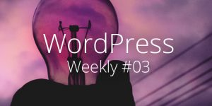 WordPress Weekly 03