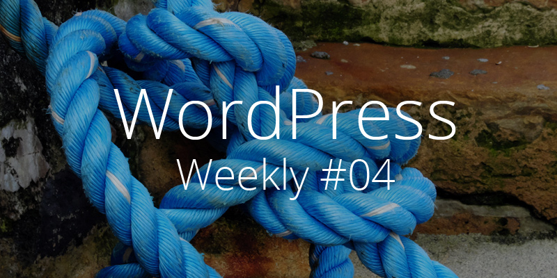 WordPress Weekly 04