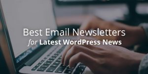 Best Email Newsletters for WordPress users