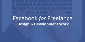 Using Facebook for getting Freelance design & development work