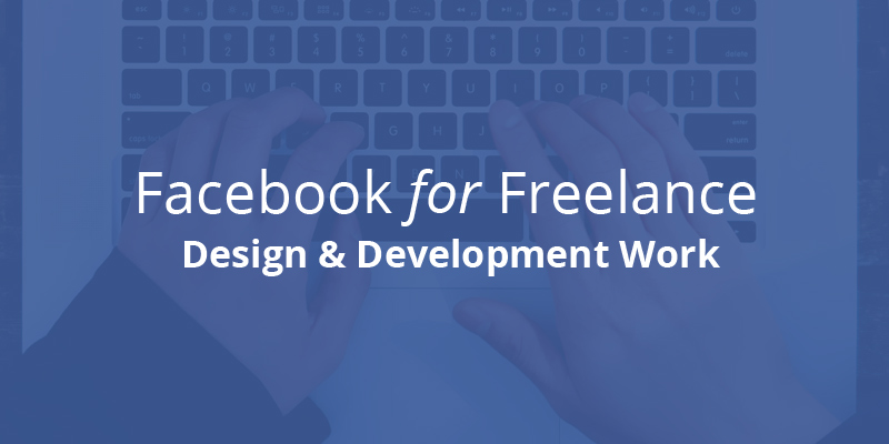 Facebook for getting new freelance design and development work